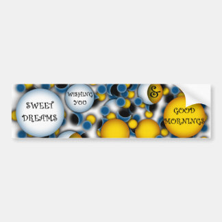 WISHING YOU SWEET DREAMS AND GOOD MORNINGS BUMPER STICKER