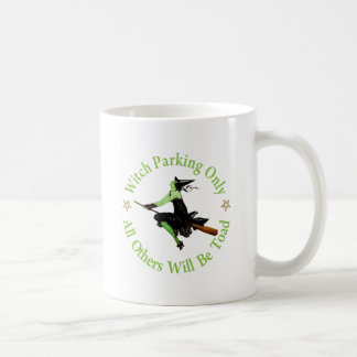 Witch Parking Only - All Others Will Be Toad! Basic White Mug