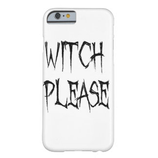 Witch please barely there iPhone 6 case