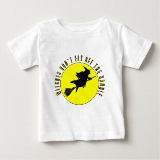witches dont fly off the handle baby T-Shirt
