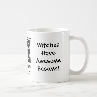 Witches Have Awesome Besoms! Pagan Wiccan Cup/Mug Basic White Mug