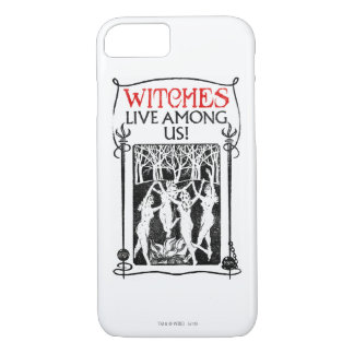 Witches Live Among Us iPhone 8/7 Case
