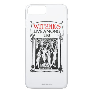 Witches Live Among Us iPhone 8 Plus/7 Plus Case