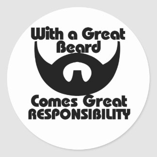 With a great beard comes great resposibility classic round sticker