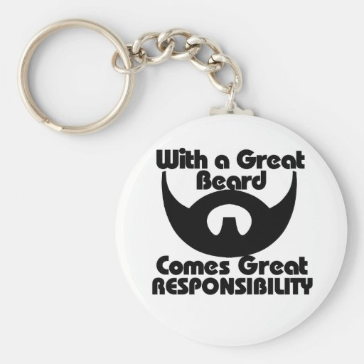 With a great beard comes great resposibility key chain