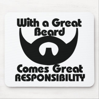 With a great beard comes great resposibility mouse mat