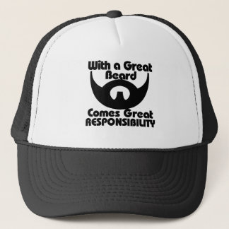 With a great beard comes great resposibility trucker hat
