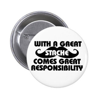 With a Great Stache Comes Great Responsibilities 6 Cm Round Badge