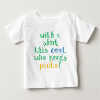 With a shirt this cool, who needs pants? for baby