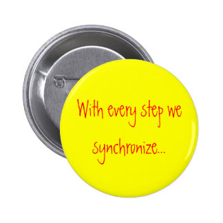 With every step we synchronize... 6 cm round badge