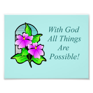With God All Things Are Possible Poster Photographic Print