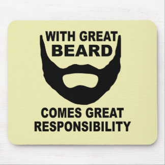 With Great Beard Comes Great Responsibility Mouse Pad