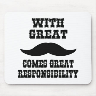 With Great Moustache Comes Great Responsibility Mouse Mat