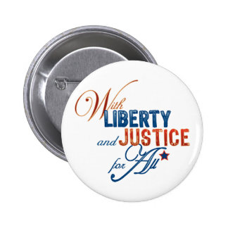 With Liberty and Justice For All Button