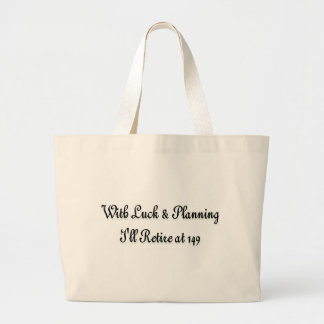 With Luck And Planning I'll Retire At 149 Jumbo Tote Bag