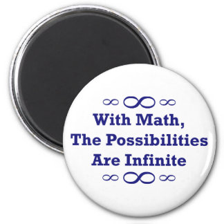 With Math, The Possibilities Are Infinite 6 Cm Round Magnet