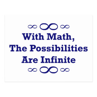 With Math The Possibilities Are Infinite Postcards