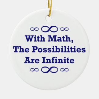With Math, The Possibilities Are Infinite Round Ceramic Decoration