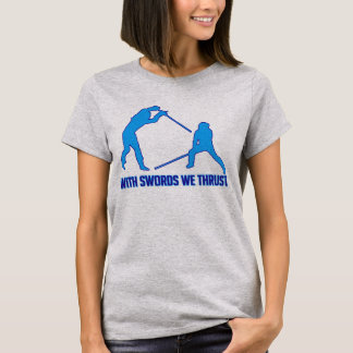 With Swords We Thrust - HEMA Shirt