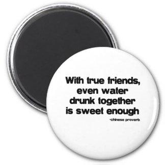 With True Friends quote 6 Cm Round Magnet
