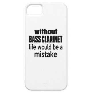 WITHOUT BASS CLARINET LIFE WOULD BE A MISTAKE CASE FOR THE iPhone 5