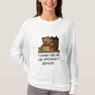 WITHOUT BINGO! t-shirt