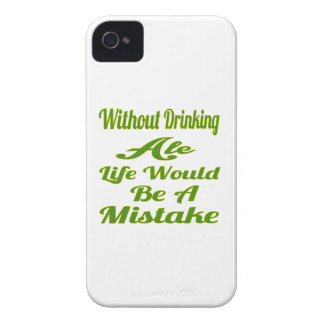 Without drinking Ale life would be a mistake Case-Mate iPhone 4 Case