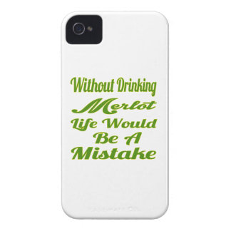 Without drinking Merlot life would be a mistake iPhone 4 Case-Mate Case
