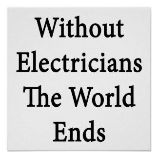 Without Electricians The World Ends Poster