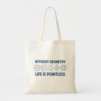 Without Geometry Life Is Pointless Budget Tote Bag