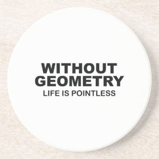 Without Geometry Life Is Pointless Sandstone Coaster
