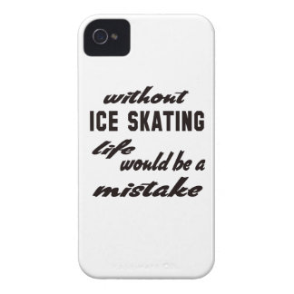 Without Ice skating life would be a mistake Case-Mate iPhone 4 Cases