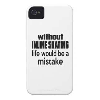 WITHOUT INLINE SKATING , LIFE WOULD BE A MISTAKE Case-Mate iPhone 4 CASE