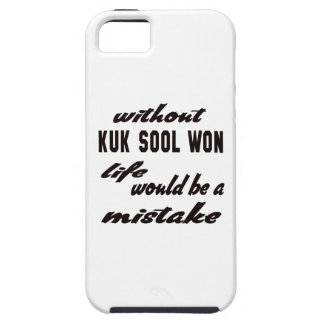 Without Kuk Sool Won life would be a mistake Case For The iPhone 5
