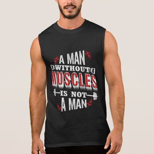 Without muscles is not a Man Funny Gym