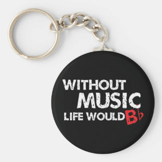 Without Music Life would B (be) Flat Basic Round Button Key Ring