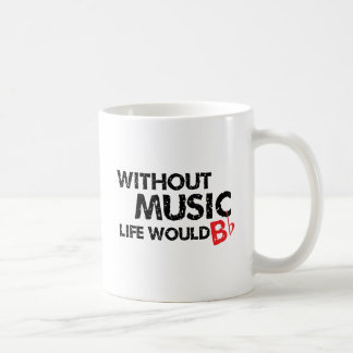 Without Music Life would B (be) Flat Basic White Mug