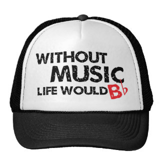Without Music Life would B (be) Flat Mesh Hat
