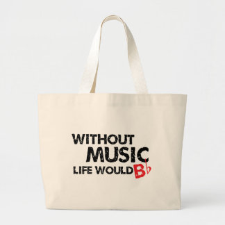 Without Music Life would B (be) Flat Large Tote Bag