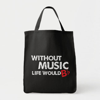 Without Music Life would B (be) Flat Tote Bag