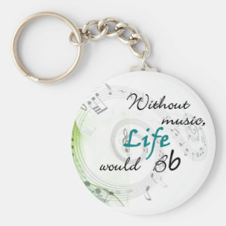Without Music, Life Would Bb... Basic Round Button Key Ring