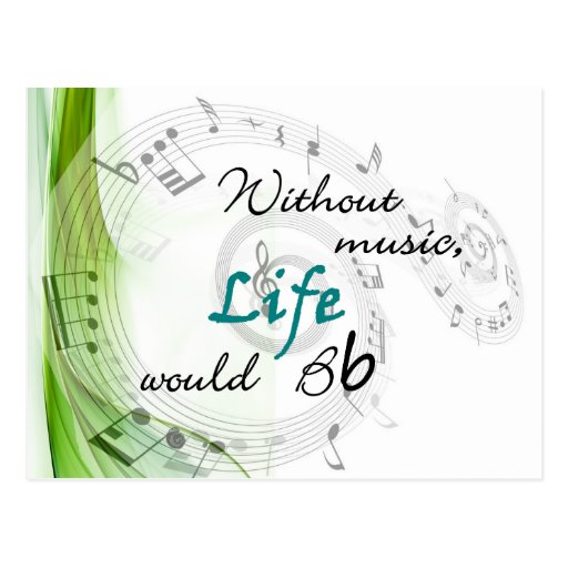 Without Music, Life Would Bb... Post Cards