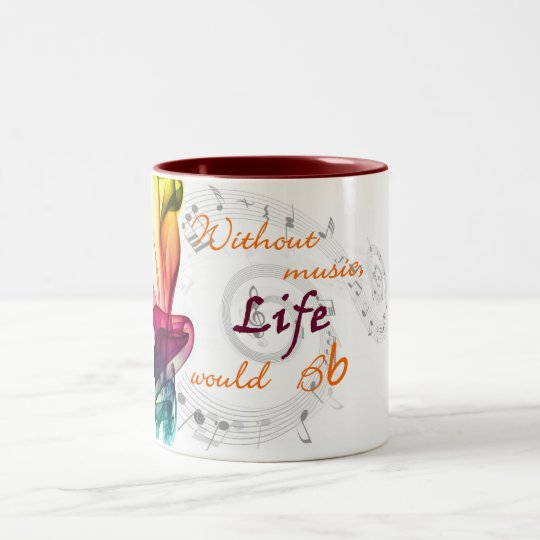 Without Music, Life Would Bb Two-Tone Coffee Mug