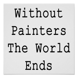 Without Painters The World Ends Posters