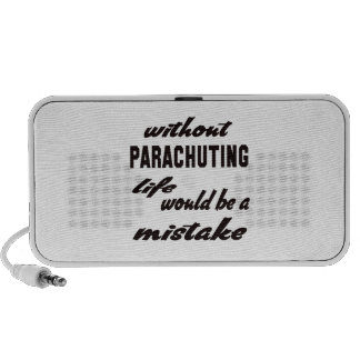 Without Parachuting life would be a mistake Notebook Speaker