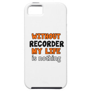 WITHOUT RECORDER LIFE IS NOTHING iPhone 5 COVER