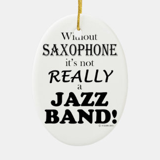 Without Saxophone - Jazz Band Christmas Ornament