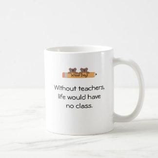 Without teachers coffee mug