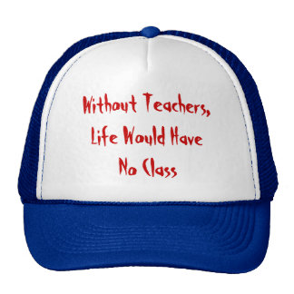 Without Teachers, Life Would Have No Class Cap