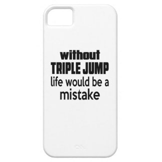 WITHOUT TRIPLE JUMP, LIFE WOULD BE A MISTAKE iPhone 5 CASES